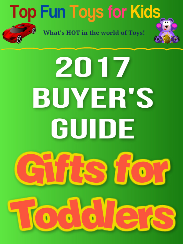 2017 Buyers Guide for Toddler Gifts